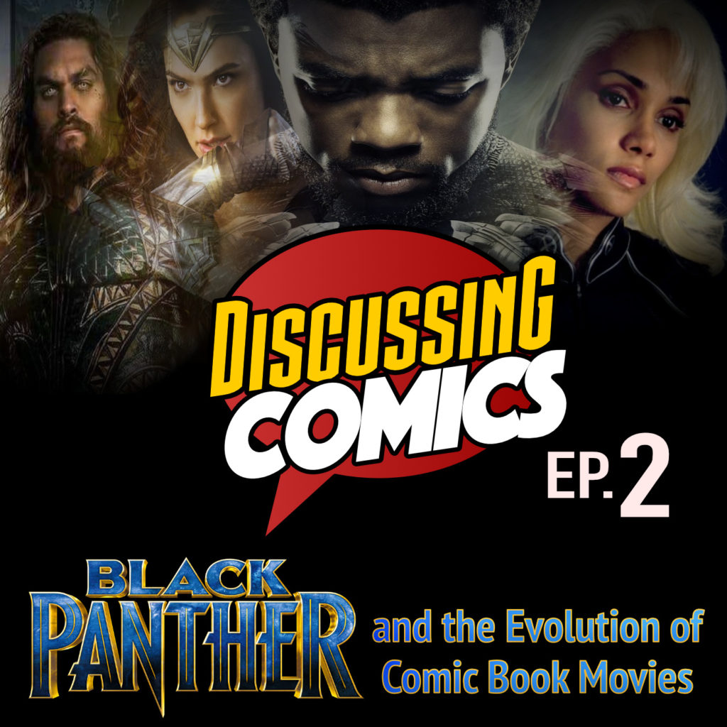 Black Panther and the Evolution of Comic Book Movies